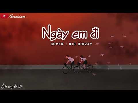 Lyrics    Nếu Em Đi (Cover) - DIG DIDZAY