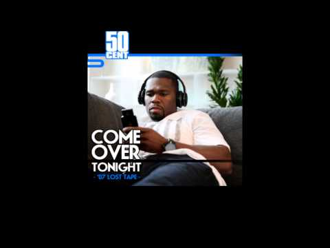 50 Cent - Come Over Tonight ['07 Lost Tape]