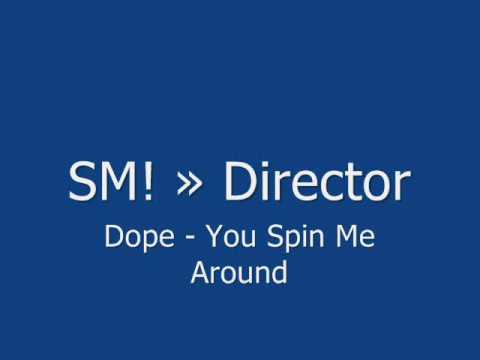 Dope - You Spin Me Around
