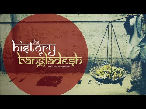 The History of Bangladesh - Hafiz Mushfique Uddin