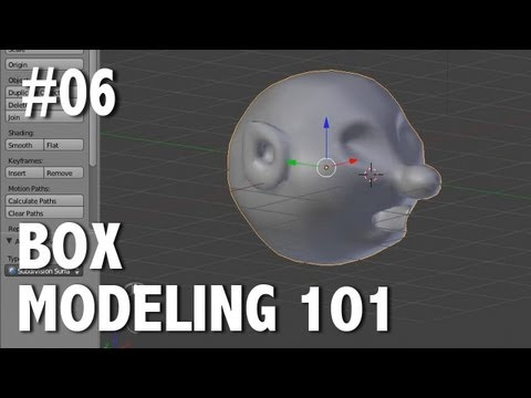 Blender 2.6 Tutorial 06 - Box Modeling 101 (Cartoon Head)