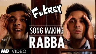 Fukrey Rabba Song Making