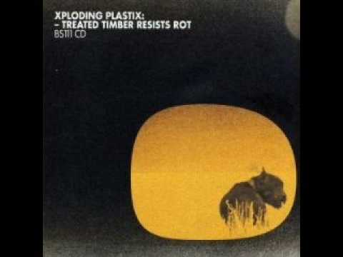 Xploding Plastix - Kissed By A Kisser
