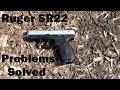 Ruger SR22 Problems Solved