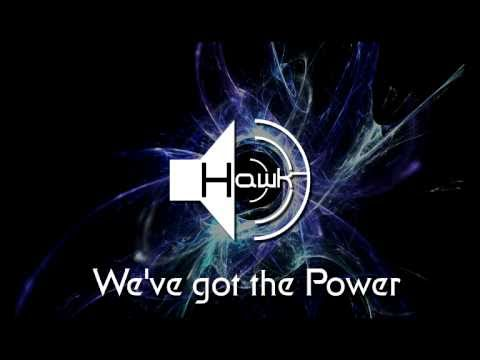 Hawk - We`ve got the Power [electro/freestyle] (2011)