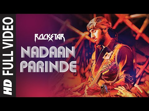&quot;Nadaan Parindey (Full Song) Rockstar&quot; | Ranbir Kapoor