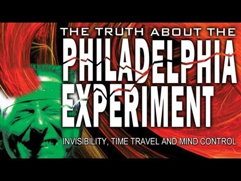 Philadelphia Experiment: Invisibility, Time Travel and Mind Control -- The Shocking Truth FREE MOVIE