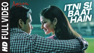 Itni Si Baat Hain Full Video Song from Azhar Movie | Emraan Hashmi, Prachi Desai