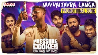 Nuvvaitavra Langa Promotional Song | Pressure Cooker