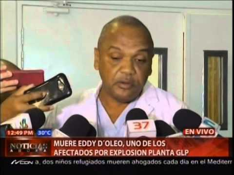 Muere Eddy D´ Oleo, uno de los afectados por explosión plata GLP