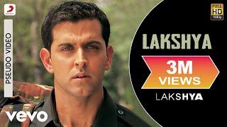 Lakshya - Official Audio Song  Shankar Ehsaan Loy  Javed Akhtar