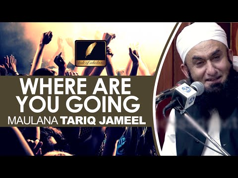 [ENG] Where are you going? Maulana Tariq Jameel [EMOTIONAL]