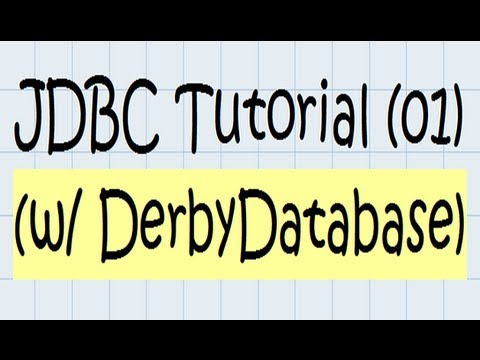 JDBC Tutorial (using the Derby Database) -u60-bBwj07I