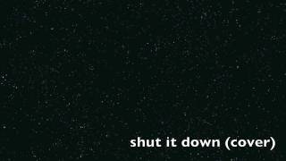 Shut It Down (Drake Cover)