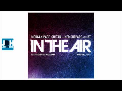 Morgan Page, Sultan &amp; Shepard and BT - In the Air (Hardwell Remix)