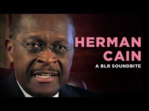 Herman Cain — A BLR Soundbite