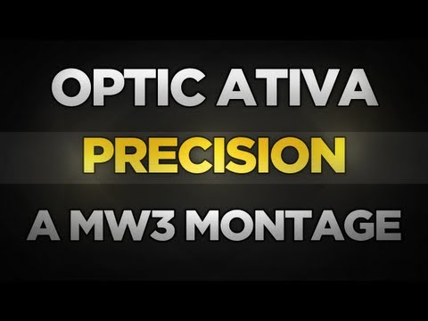 "OpTic Ativa: ""Precision"" A MW3 Montage - OpTic Keeir"