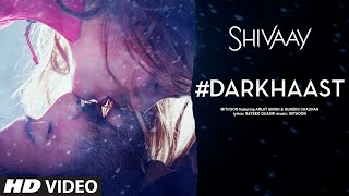 DARKHAAST Video Song - SHIVAAY