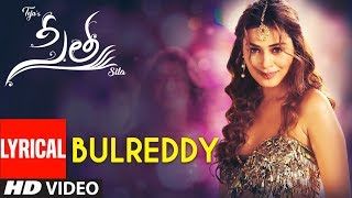 BulReddy Lyrical Song | Sita