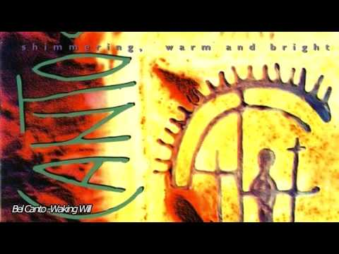Bel Canto - Waking Will