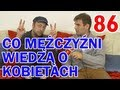 CO MĘŻCZYŹNI WIEDZĄ O KOBIETACH - WYWIADY W ŁÓŻKU odc. #86 MaturaToBzdura.TV