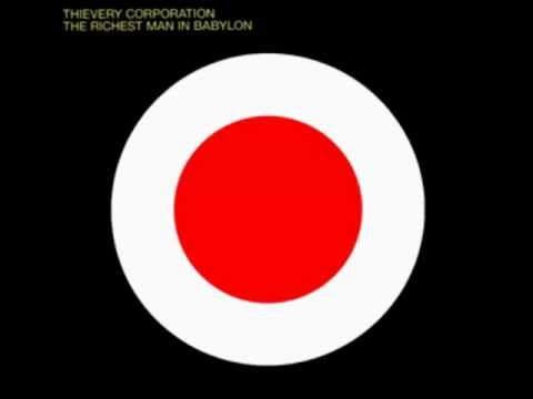 The Richest Man In Babylon - Thievery Corporation [Full Album]