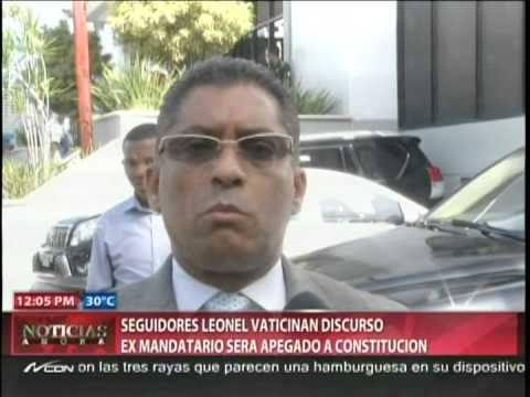 Seguidores Leonel vaticinan discurso ex mandatario será apegado a Constitución