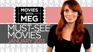 Movies With Meg - Must See Movies for January 2013 - HD Movie Review