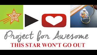 Project for Awesome - This Star Won't Go Out