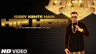 Official: Issey Kehte Hain Hip Hop Full Video Song  Yo Yo Honey Singh  World Music Day