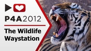 P4A 2012 - The Wildlife Waystation