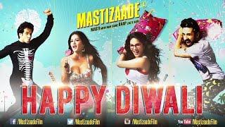 Mastizaade - Happy Diwali
