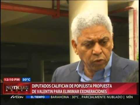 Diputados califican de populista propuesta de Valentin para elimina exoneraciones