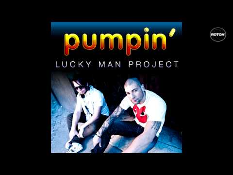 Lucky Man Project - Pumpin'