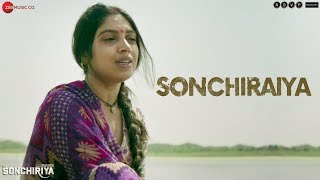 Sonchiraiya - Full Video | Sonchiriya