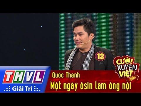 THVL | Cười xuyên Việt 2016 – Tập 3: Một ngày ông nội làm osin – Quốc Thanh