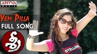 Yem Pilla Full Song    Sree