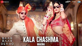 Kala Chashma - Making | Baar Baar Dekho