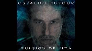 OSVALDO DUFOUR - A mitad de todo (Audio)