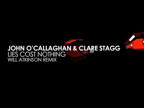 John O'Callaghan & Clare Stagg - Lies Cost Nothing (Will Atkinson Remix) - UCvYuEpgW5JEUuAy4sNzdDFQ