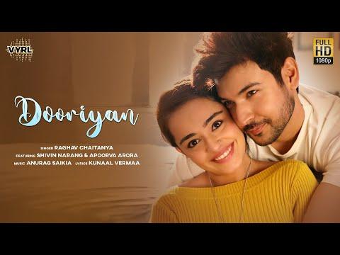 Dooriyan (Official Video) Raghav Chaitanya | Shivin Narang, Apoorva Arora | Anurag Saikia | Kunaal V