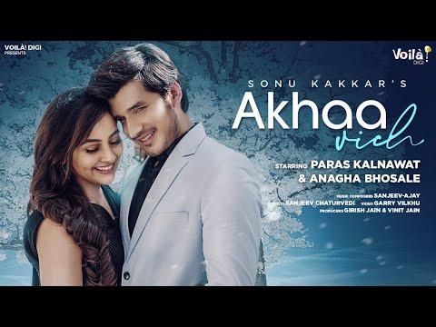 Akhaa Vich: Sonu Kakkar   Paras Kalnawat, Anagha Bhosale   New Hindi Song 2021   Romantic Love Songs