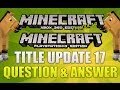 """Minecraft Xbox 360 & PS3 Title Update 17"" Question And Answer TU16 OUT NOW! Episode 4"