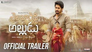 Shailaja Reddy Alludu Official Trailer