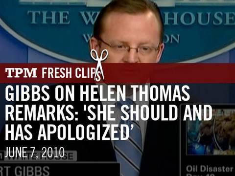 Gibbs On Helen Thomas Remarks- 'She Should And Has Apologized'