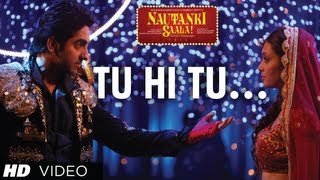Nautanki Saala Full Video Song 'Tu Hi Tu'