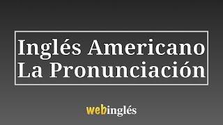 1 - La Pronunciación de Ingles - Pronunciar Vocales, Consonantes