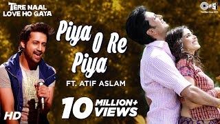 Tere Naal Love Ho Gaya: Piya O Re Piya Full Song