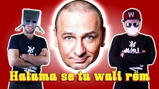 Halama - Halama se tu wali róm (& Chwytak & Dj Wiktor)