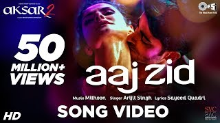 Aaj Zid Song Video - Aksar 2